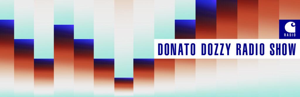 Carhartt WIP Radio - Donato Radio Show