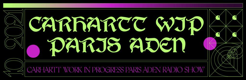 Carhartt WIP Radio: Paris Aden